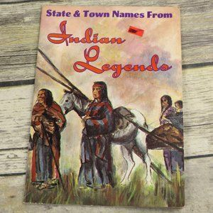 State And Town Names From Indian Legends 1977 Book